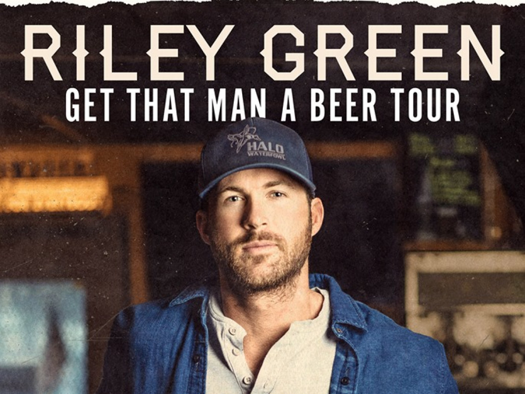 Riley Green - Get That Man A Beer Tour with Special Guest Travis Denning